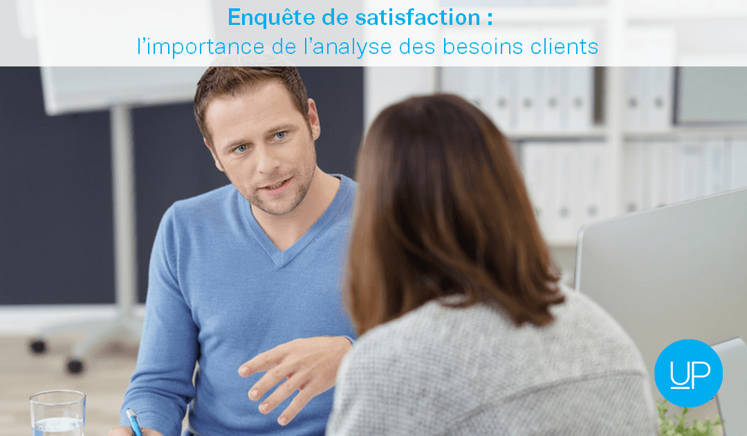 Enquête de satisfaction : l'importance de l'analyse des besoins clients